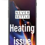 How to Fix OnePlus 6T heating issue or problem?