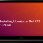 How to install Ubuntu 18.04 + Dual Boot on Dell XPS 13 9370