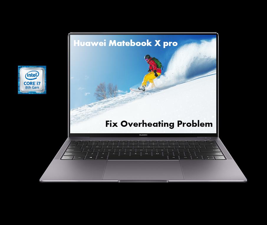FIx overheating problem of Huawei Matebook X pro