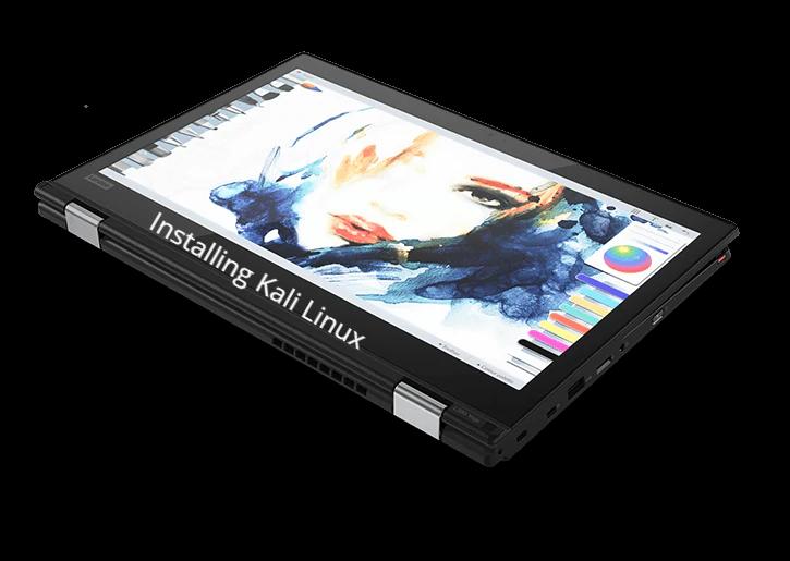 Install kali Linux on Lenovo Thinkpad L380 Yoga