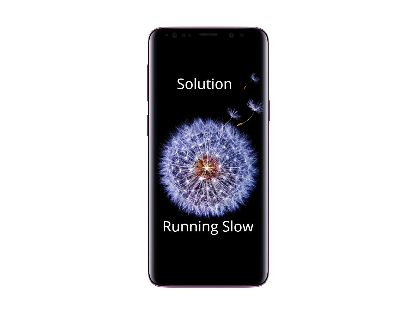 Samsung Galaxy S9 Running Slow