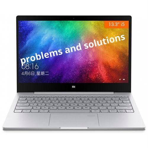Xiaomi Mi Notebook Air Problems