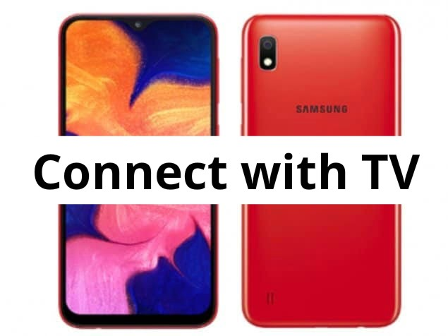 Connect with TV in Samsung Galaxy A10