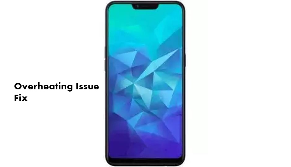 Oppo A7 Overheating issue fix