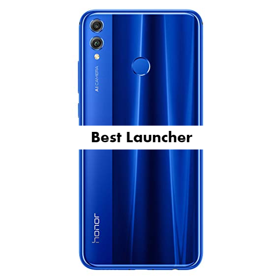 Best Launcher for Honor 8X