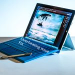 Surface Pro 3 Overheating issues and other problems Fixed