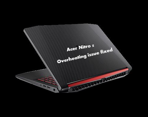 Acer Nitro 5 overheating issue fix