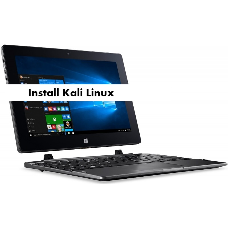 Install Kali Linux on Acer Switch 10