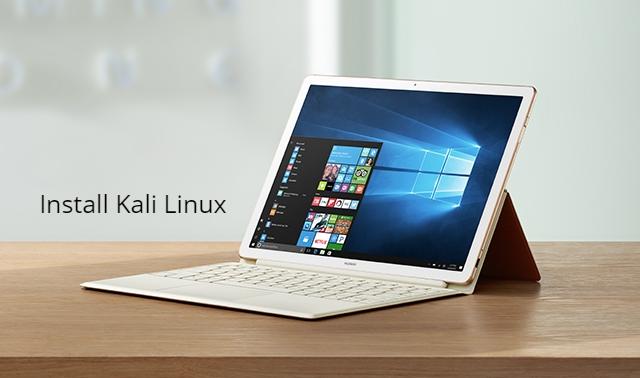 Install kali Linux on Huawei MateBook E
