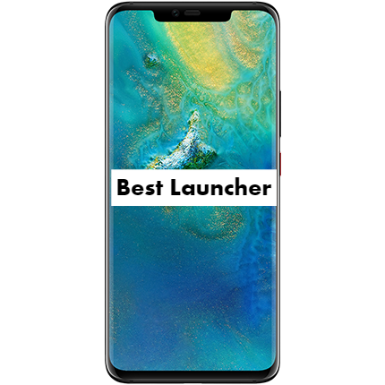 Best Launcher for Huawei Mate 20 pro
