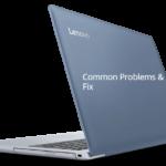 Lenovo Ideapad 320 Problems