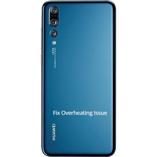 Huawei P20 Pro Overheating