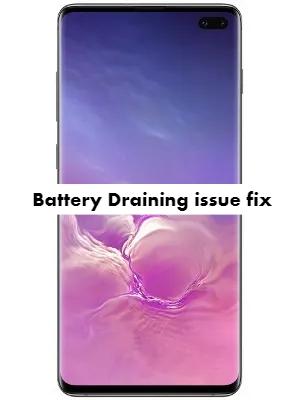 Samsung Galaxy S10 Plus Battery draining issue