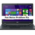 Acer Aspire E 15 Fan Noise or Loud Fans Problem Fix