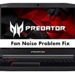 Acer Predator Helios 300 Fan Noise Problem Fix