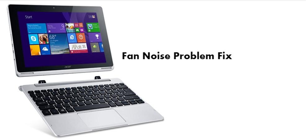 Acer Switch 10 Fan Noise