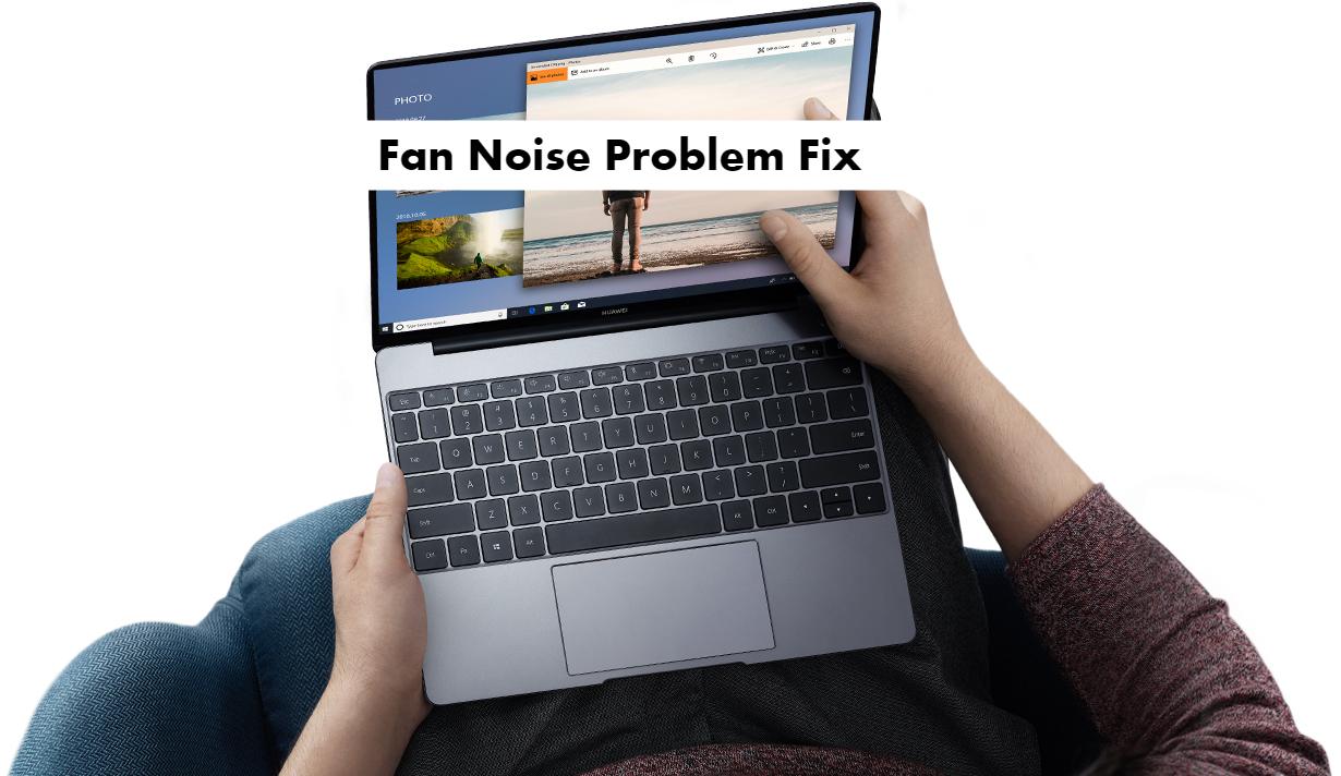 Huawei MateBook 13 Fan Noise