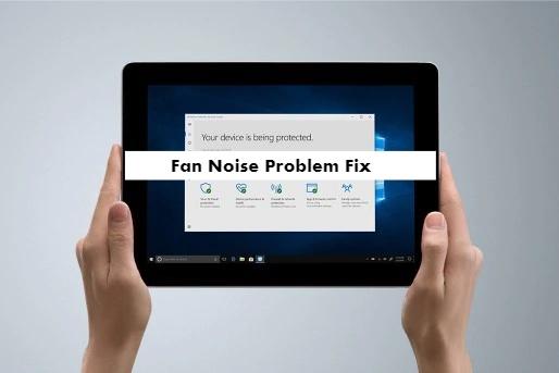 Surface Go Fan Noise