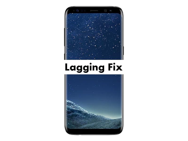 Samsung Galaxy S8 lagging