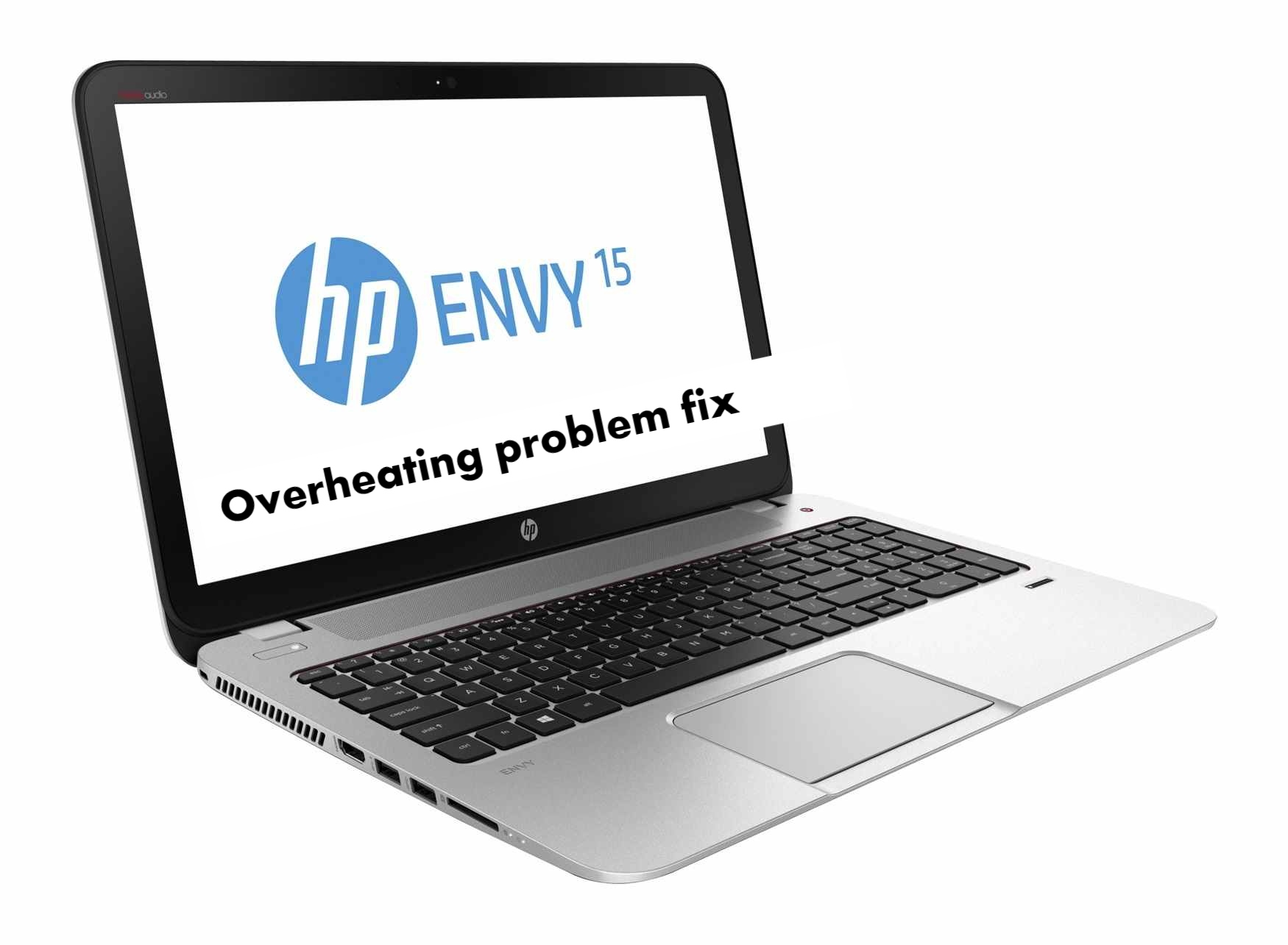 HP Envy 15 Overheating problem fix