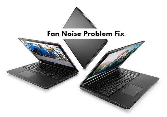 Dell Inspiron 15 3000 Fan Noise