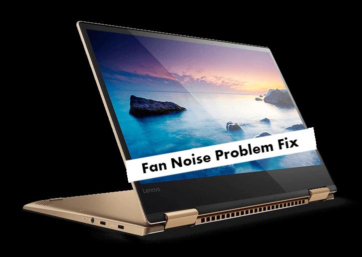 Lenovo Yoga 720 Fan Noise Problem
