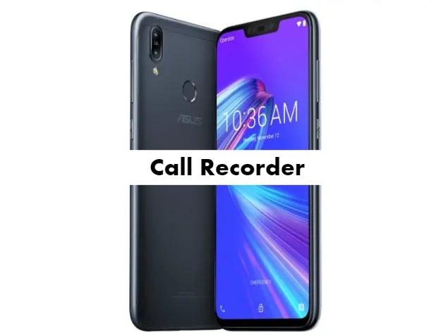 Asus Zenfone Max M2 Call Recorder