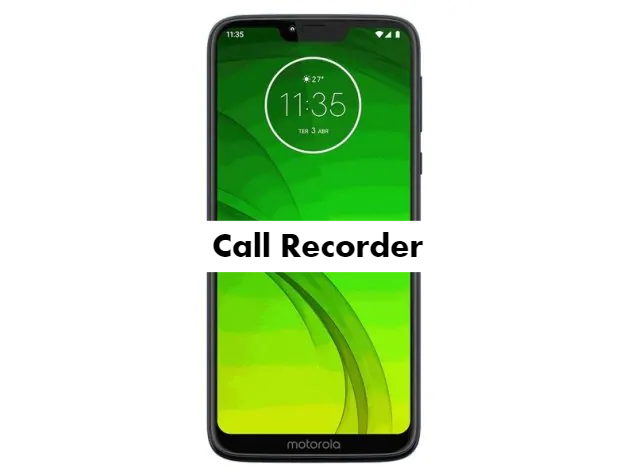 Motorola Moto G7 Power Call Recorder