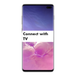 How to connect Samsung Galaxy S10 Plus with TV