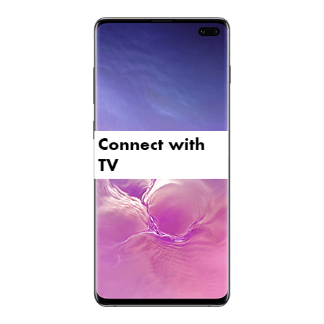 Samsung Galaxy S10 Plus Connect with TV
