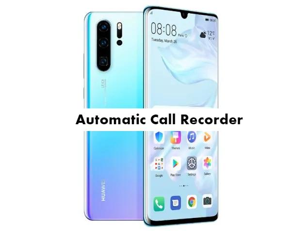 Huawei P30 Pro call recorder