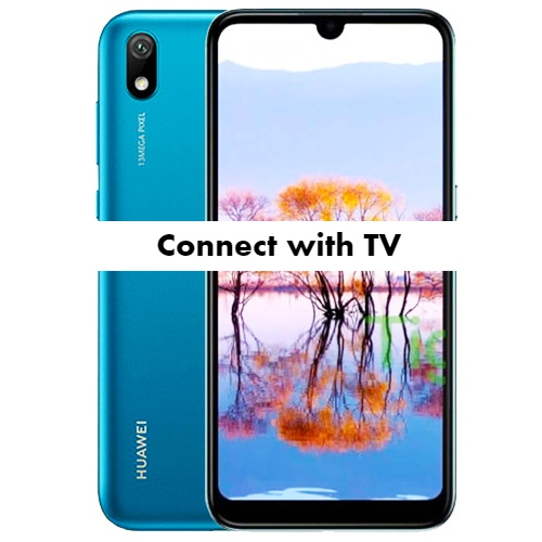Connect Huawei Y5 2019 with TV