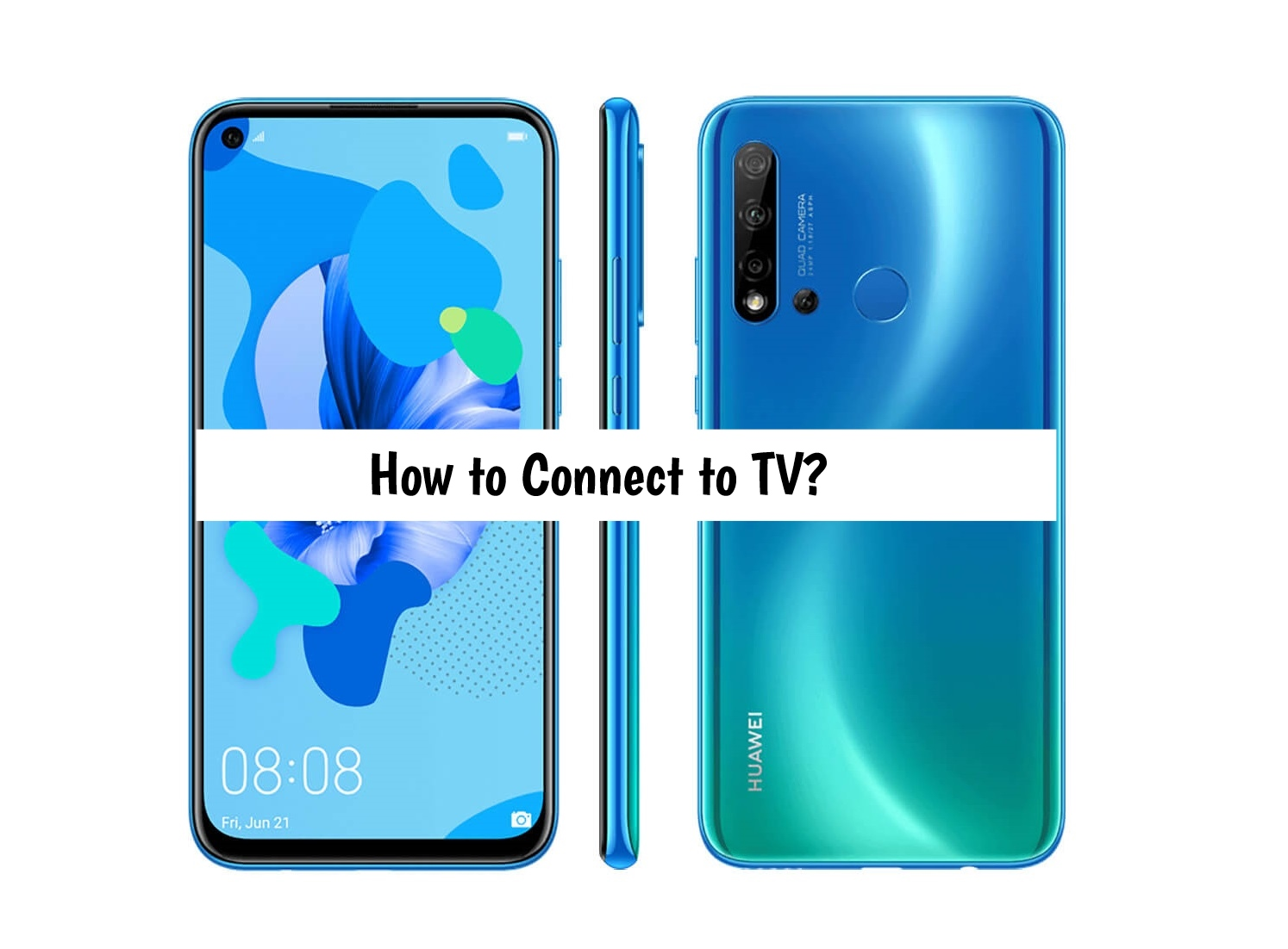 How to connect Huawei Nova 5i to TV