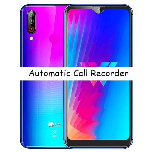 LG W30 Call Recorder