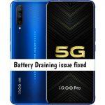 Vivo iQoo Pro Battery Draining issue fixed
