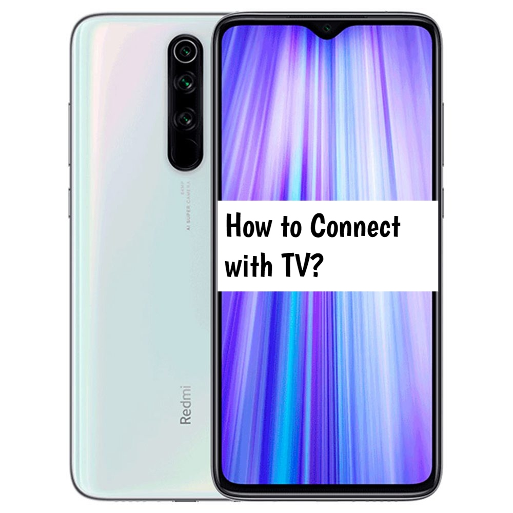 How to Connect Redmi Note 8 Pro with TV