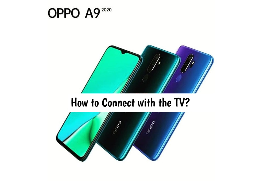 How to connect Oppo A9 2020 with TV