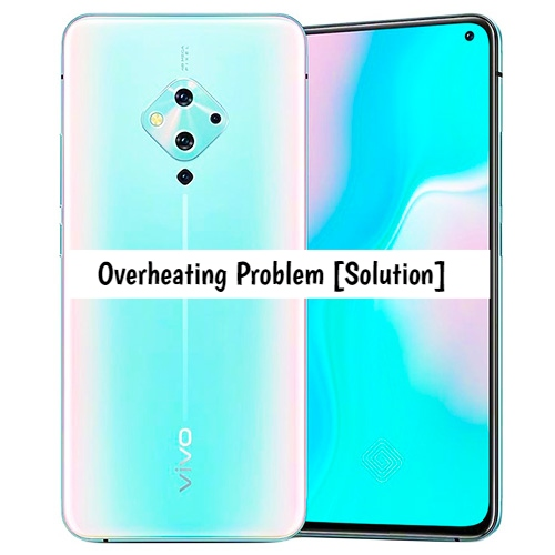 Vivo S5 Overheating Problem [Complete Solution]