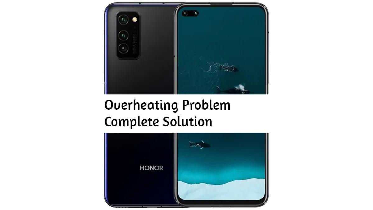 Honor V30 Pro Overheating Problem [Complete Solution]