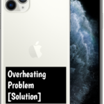 Apple iPhone 11 Pro Overheating Problem [Complete Solution]