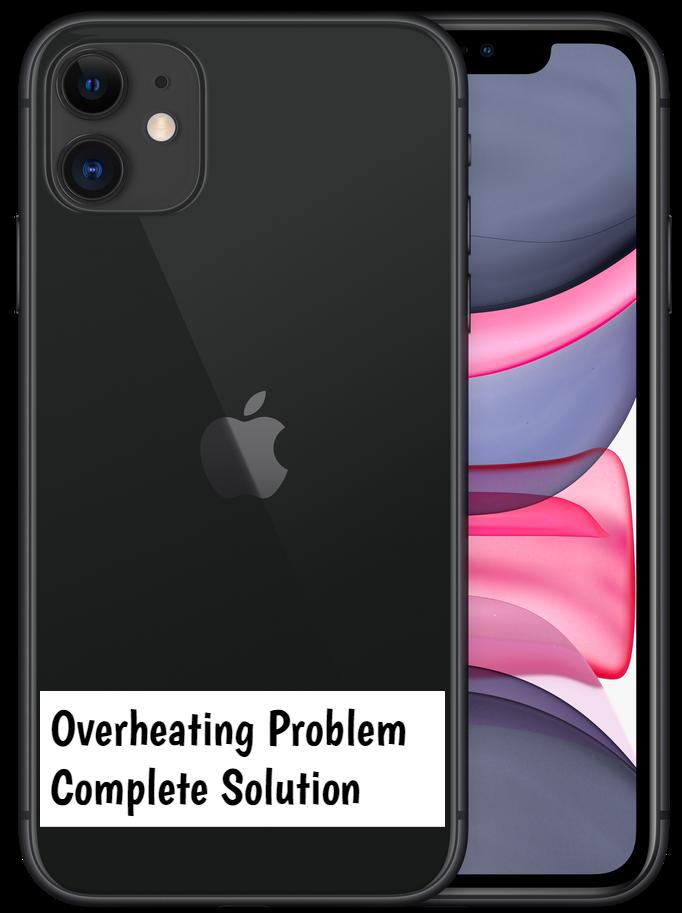 Apple iPhone 11 Overheating Problem