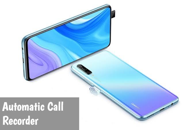 Huawei P Smart Pro call recorder