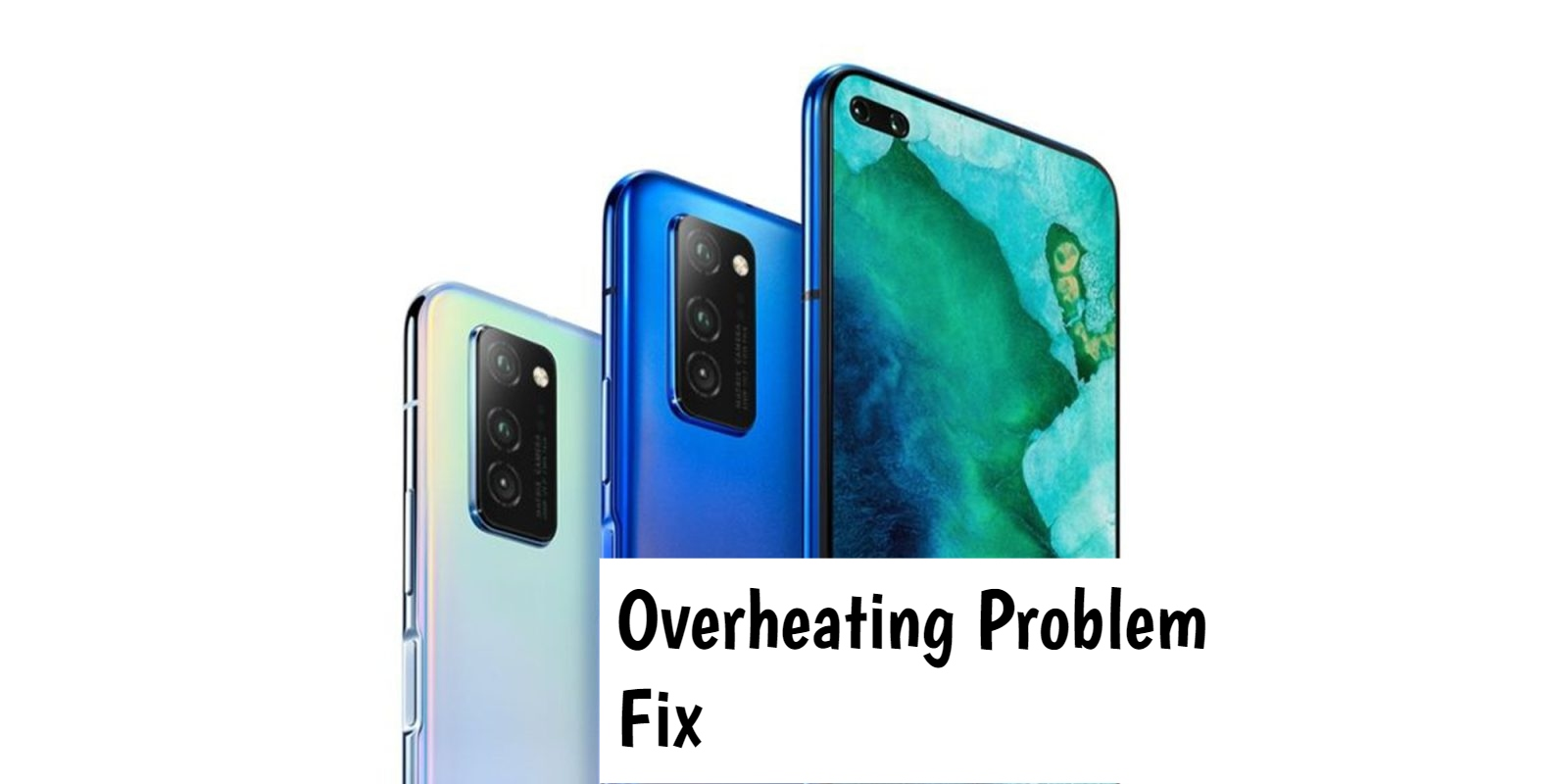 Honor View 30 Pro Overheating Problem Fix