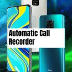 Redmi Note 9S Call Recorder for recording all calls automatically