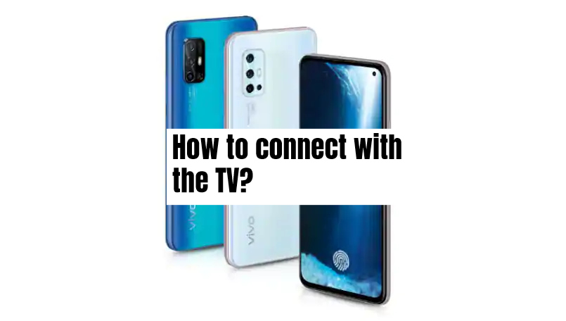 How to connect Vivo V19 with tv