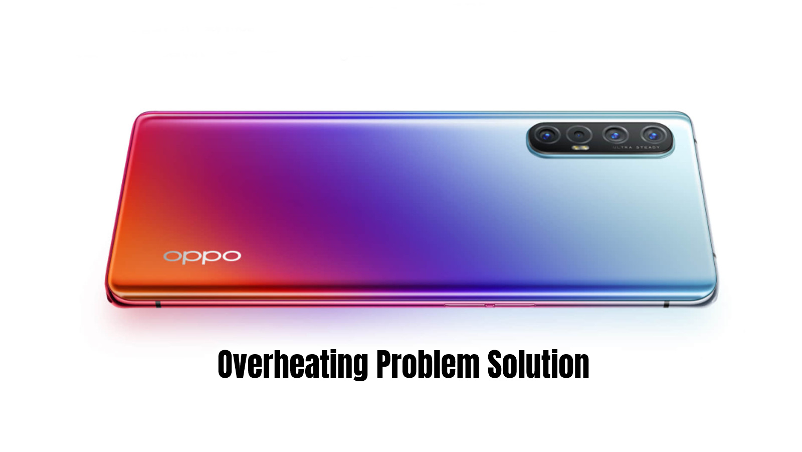 Oppo Reno 3 Overheating Problem Fix