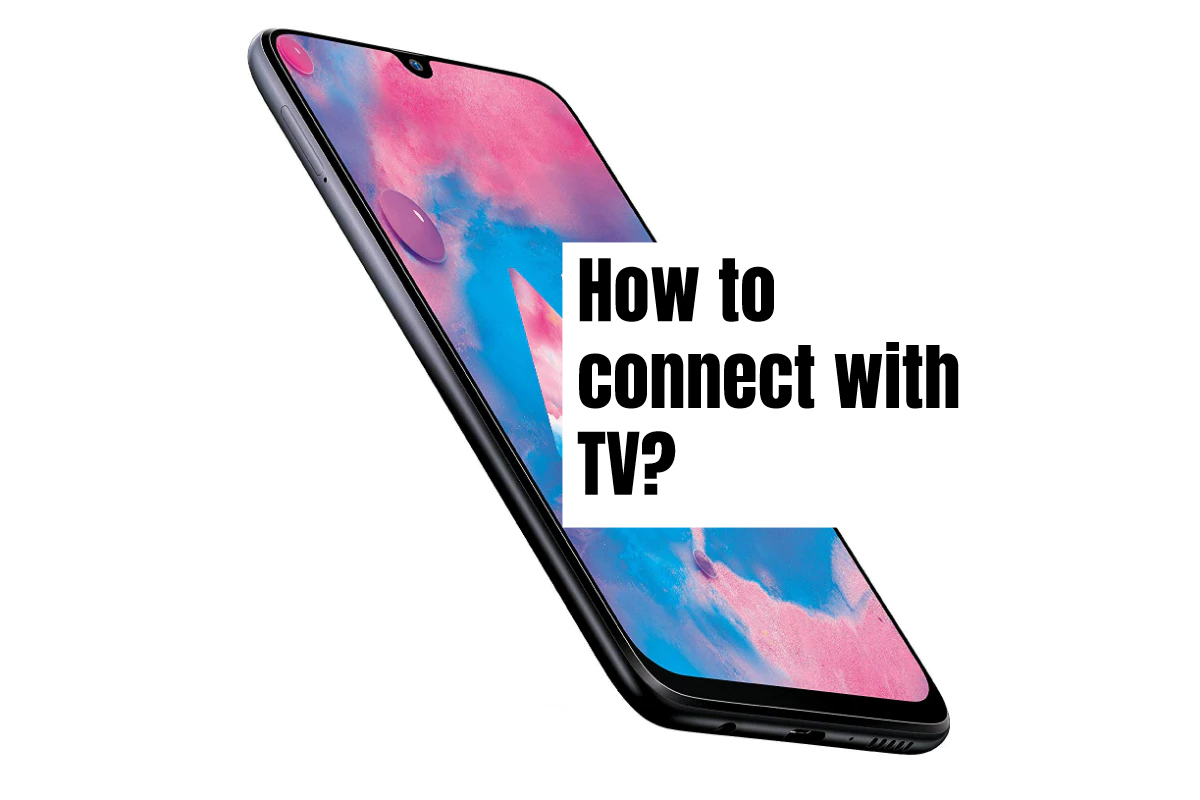 How to connect Samsung Galaxy M11 with TV?