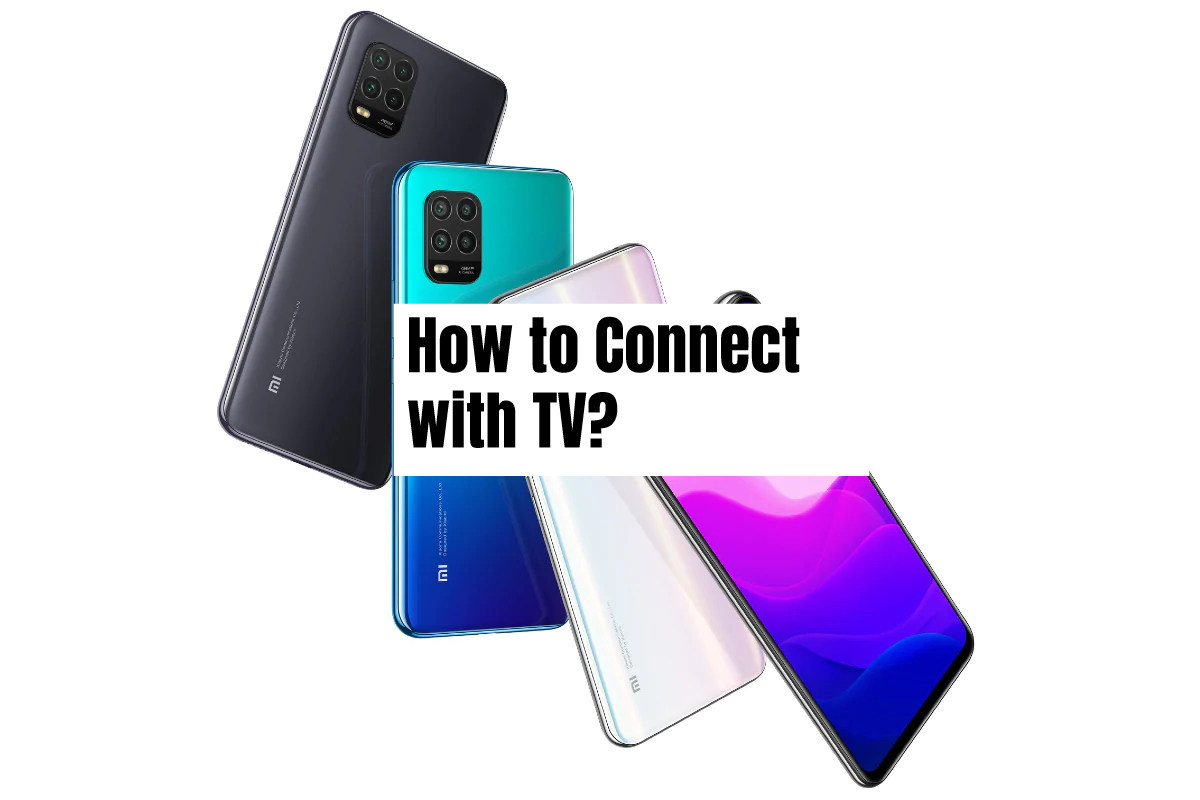 How to connect Xiaomi Mi 10 Lite with tv