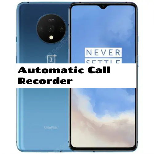 OnePlus 7T Pro Call Recorder