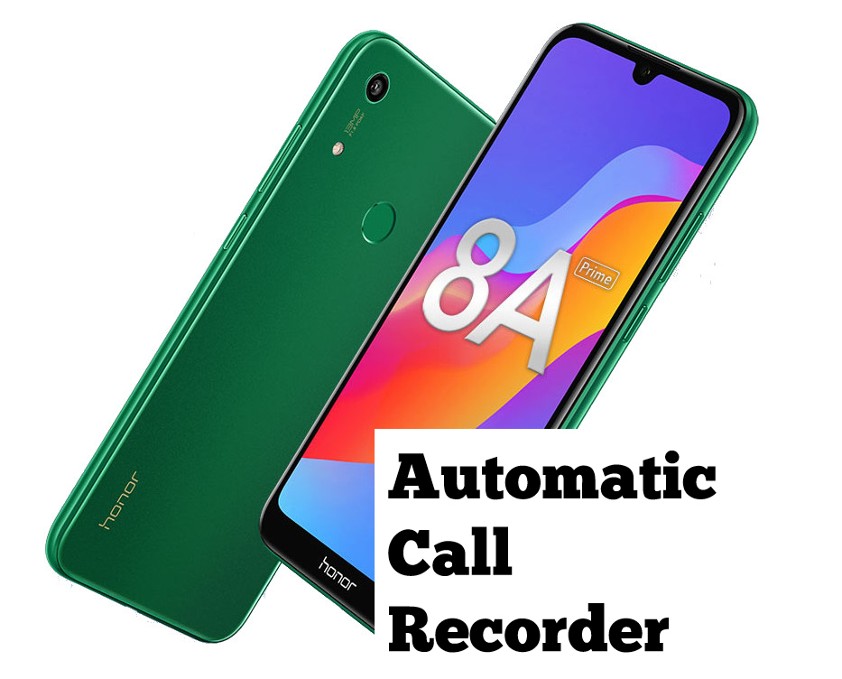 Honor 8A Prime Call Recorder